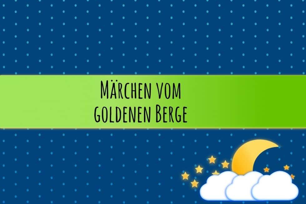 Märchen vom goldenen Berge